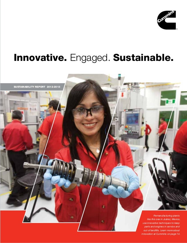 Innovative. Engaged. Sustainable. SUSTAINABILITY REPORT 2012-2013  Remanufacturing plants like this one in Juárez, Mexico,...