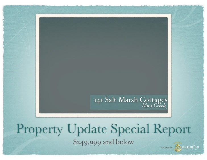 141 Salt Marsh Cottages                              Moss CreekProperty Update Special Report         $249,999 and below  ...