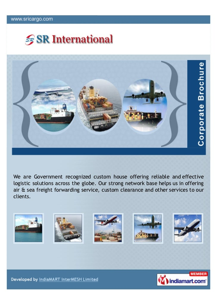 We are Government recognized custom house offering reliable and effectivelogistic solutions across the globe. Our strong n...