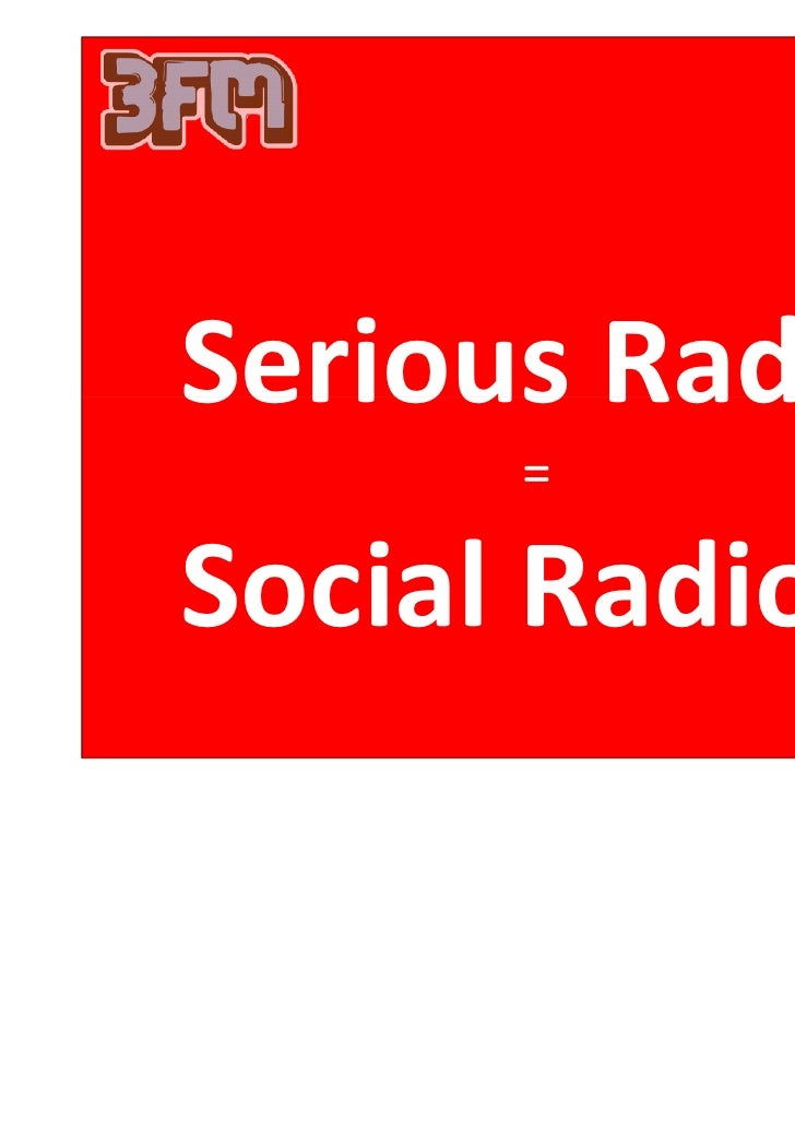 Serious Radio      =Social Radio
