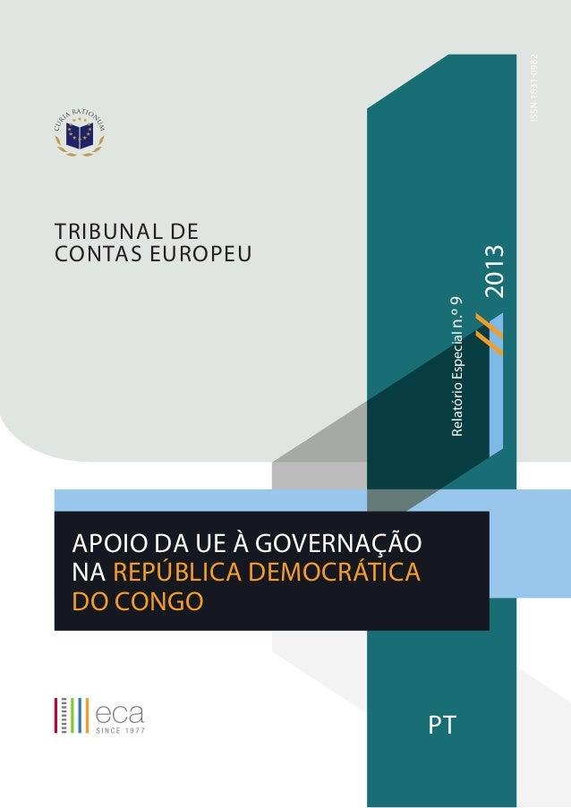 ISSN1831-0982 TRIBUNAL DE CONTAS EUROPEU 2013 PT RelatórioEspecialn.º9 APOIO DA UE ÀGOVERNAÇÃO NA REPÚBLICA DEMOCRÁTICA D...