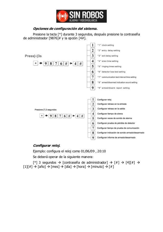 Opciones de configuración del sistema.      Presione la tecla [*] durante 3 segundos, después presione la contraseñade adm...