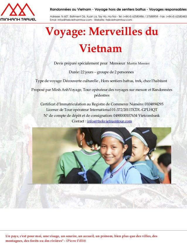 Voyage: Merveilles du Vietnam Devis préparé spécialement pour Monsieur Martin Messier Durée: 22 jours – groupe de 2 person...