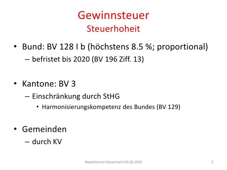 GewinnsteuerSteuerhoheit<br />Bund: BV 128 I b (höchstens 8.5 %; proportional)<br />befristet bis 2020 (BV 196 Ziff. 13)<b...