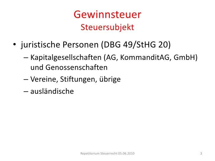 GewinnsteuerSteuersubjekt<br />juristische Personen (DBG 49/StHG 20)<br />Kapitalgesellschaften (AG, KommanditAG, GmbH) un...