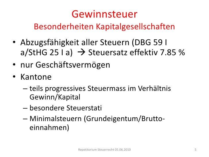 GewinnsteuerBesonderheiten Kapitalgesellschaften<br />Abzugsfähigkeit aller Steuern (DBG 59 I a/StHG 25 I a)   Steuersatz...