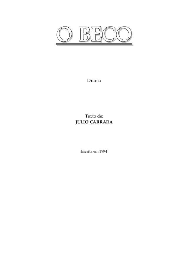 OOOO BBBBEEEECCCCOOOO Drama Texto de: JULIO CARRARA Escrita em 1994