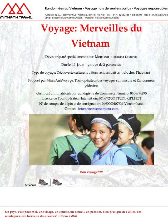 Voyage: Merveilles du Vietnam Devis préparé spécialement pour Monsieur Tisserand Laurence Durée: 19 jours – groupe de 2 pe...