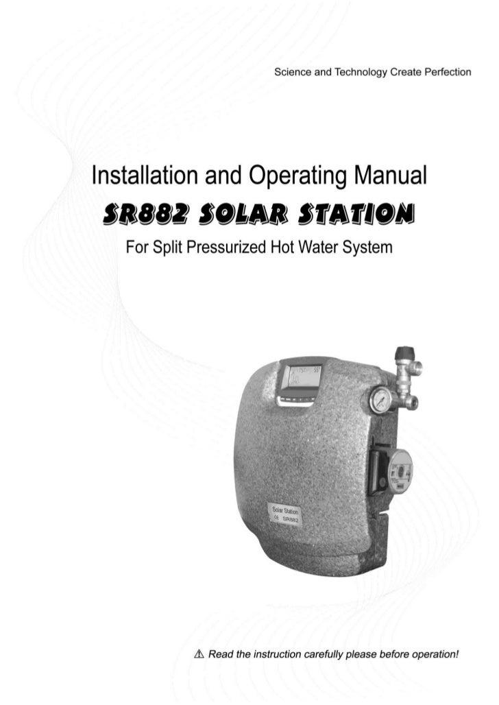 Manual of Solar Pump Station SR882for Split Pressurized Solar Hot water System                  2011.07.07