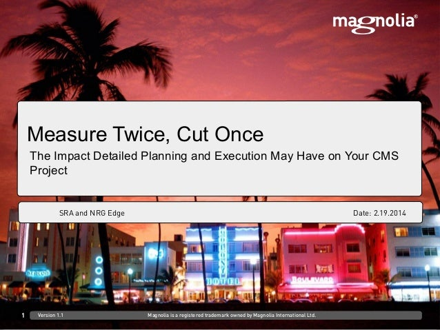 DD.MM.YYYY at Venue/CustomerFirst Last, Role Measure Twice, Cut Once The Impact Detailed Planning and Execution May Have o...
