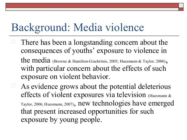 research proposal on media violence The portrayal of violence, sex, and drugs/alcohol in the media has been known to adversely affect the behavior of children and adolescents there is a strong association between perceptions of media messages and observed behavior, especially with children.
