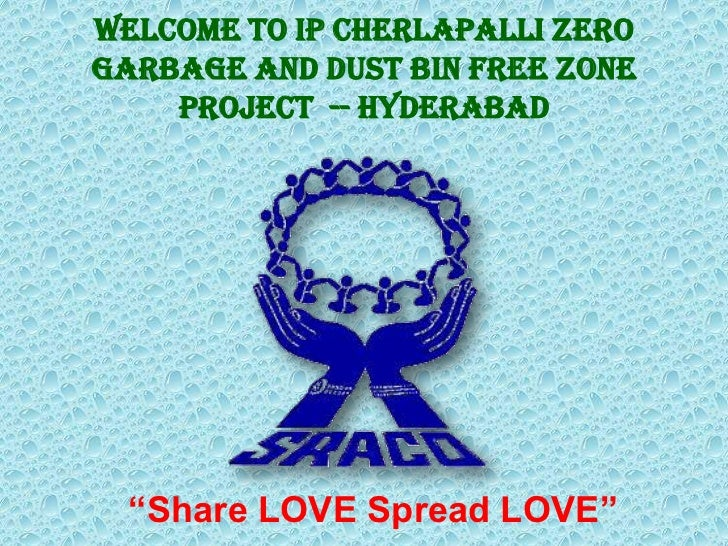 "Welcome to IP Cherlapalli ZeroGarbage and Dust Bin Free Zone    Project -- Hyderabad  ""Share LOVE Spread LOVE"""