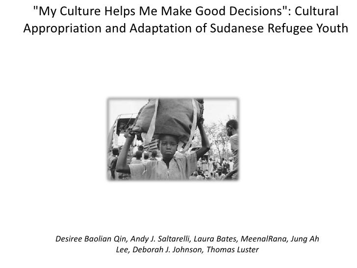 """My Culture Helps Me Make Good Decisions"": Cultural Appropriation and Adaptation of Sudanese Refugee Youth<br />Desiree Ba..."