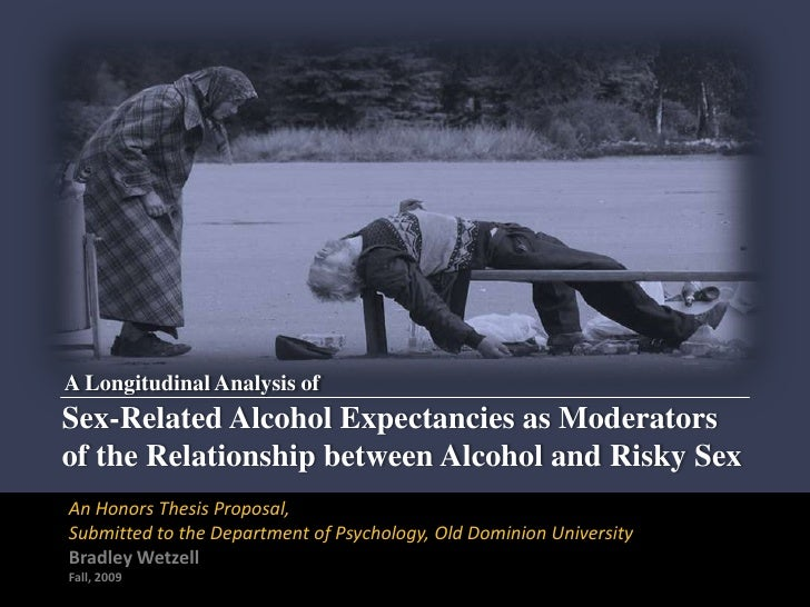 A Longitudinal Analysis of<br />Sex-Related Alcohol Expectancies as Moderators of the Relationship between Alcohol and Ris...