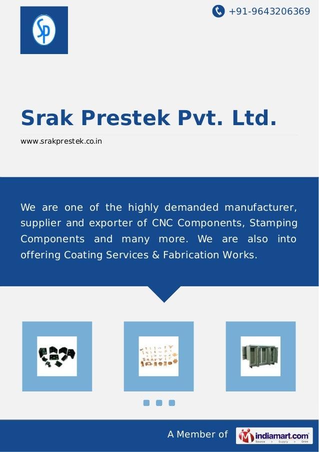 +91-9643206369  Srak Prestek Pvt. Ltd.  www.srakprestek.co.in  We are one of the highly demanded manufacturer,  supplier a...