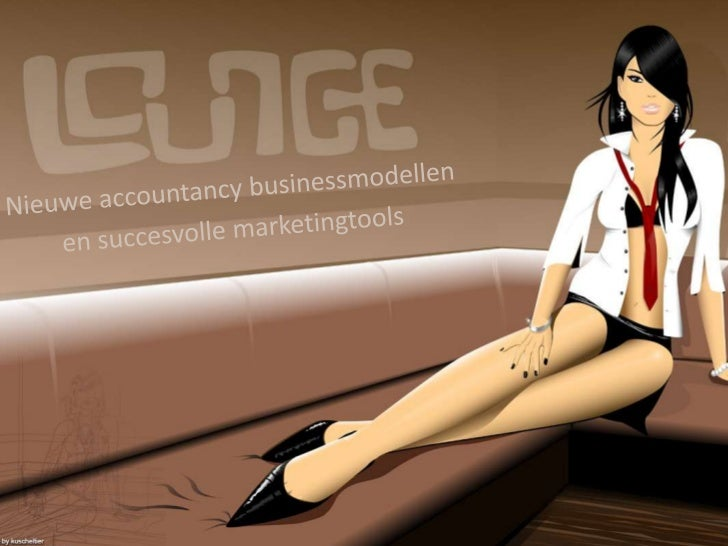 Nieuwe accountancy businessmodellen<br />en succesvolle marketingtools<br />