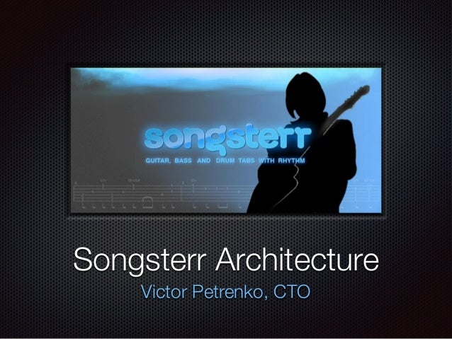 Text Songsterr Architecture Victor Petrenko, CTO
