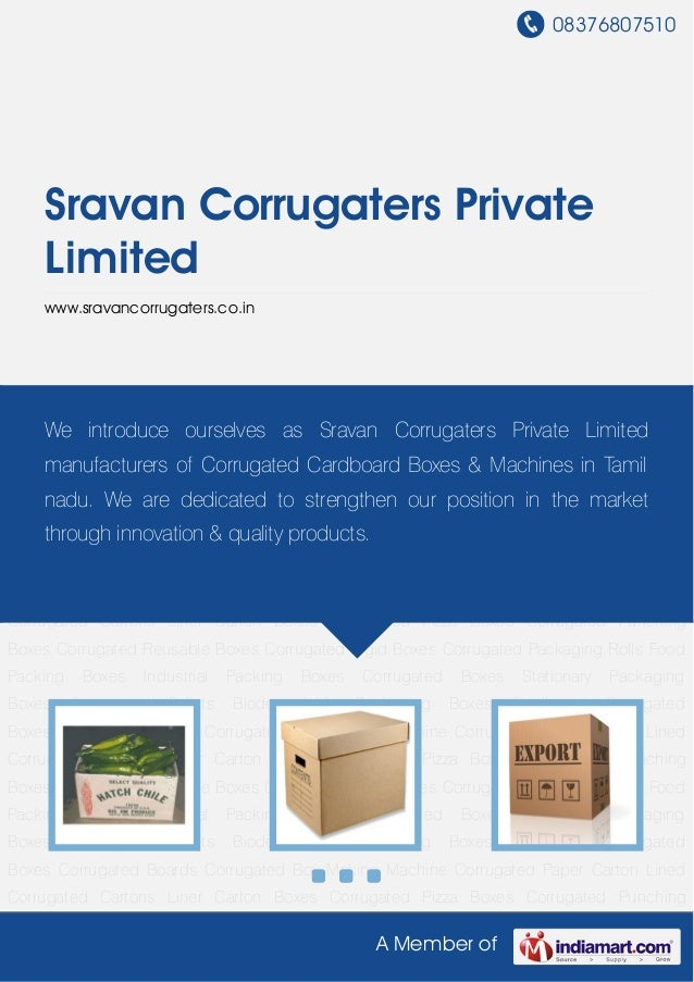 08376807510A Member ofSravan Corrugaters PrivateLimitedwww.sravancorrugaters.co.inFood Packing Boxes Industrial Packing Bo...