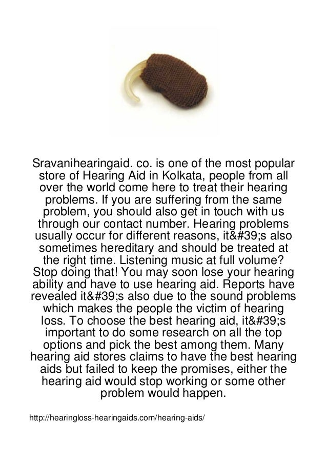 Sravanihearingaid. co. is one of the most popular  store of Hearing Aid in Kolkata, people from all  over the world come h...