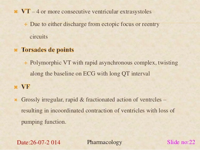 – 4 or more consecutive ventricular extrasystoles   Due to either discharge from ectopic focus or reentry  circuits   Po...