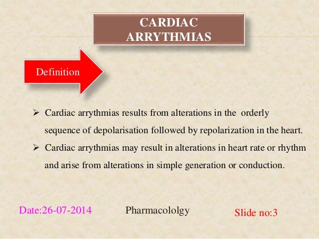 CARDIAC  ARRYTHMIAS  Definition   Cardiac arrythmias results from alterations in the orderly  sequence of depolarisation ...