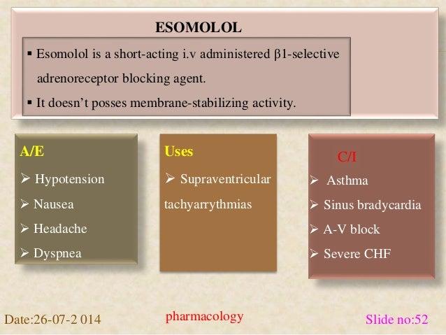 ESOMOLOL   Esomolol is a short-acting i.v administered β1-selective  adrenoreceptor blocking agent.   It doesn't posses ...