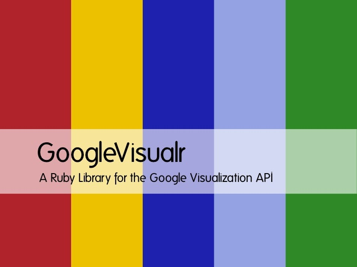 GoogleVisualr A Ruby Library for the Google Visualization API