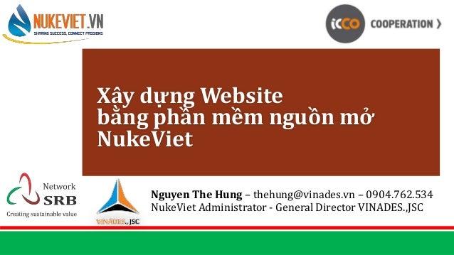 Nguyen The Hung – thehung@vinades.vn – 0904.762.534 NukeViet Administrator - General Director VINADES.,JSC Xây dựng Websit...