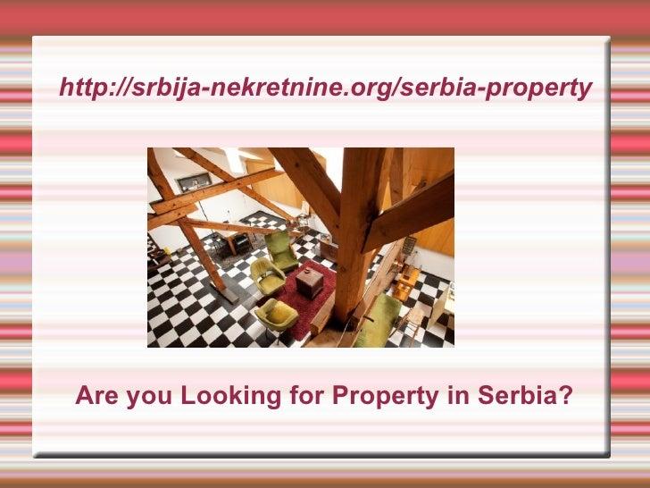 http://srbija-nekretnine.org/serbia-property Are you Looking for Property in Serbia?