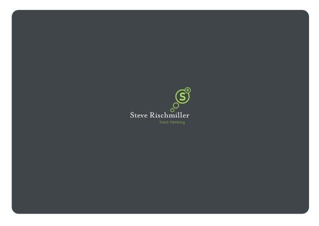 Steve Rischmiller        fresh thinking