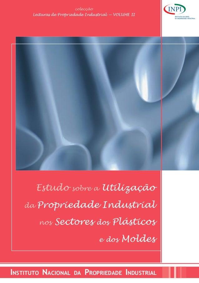 colecção Leituras de Propriedade Industrial — VOLUME II Estudo sobre a Utilização da Propriedade Industrial nos Sectores d...