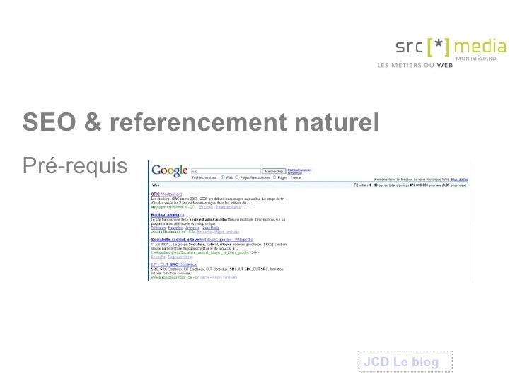 SEO & referencement naturel Pré-requis  JCD Le  blog