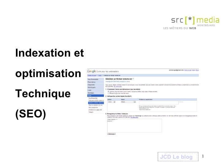 Indexation et  optimisation Technique (SEO) JCD Le blog