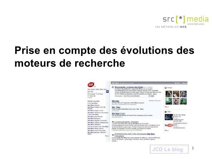 Prise en compte des évolutions des moteurs de recherche JCD Le blog