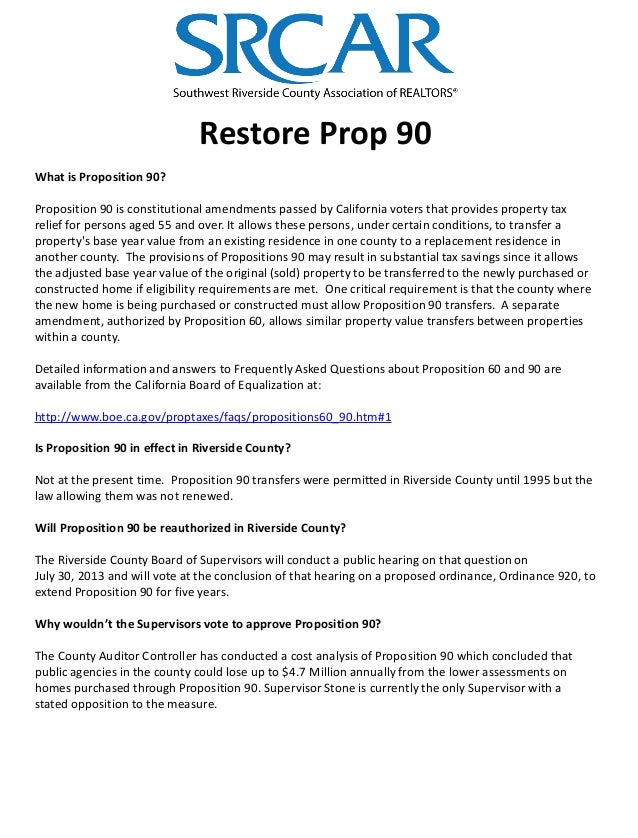 Restore Prop 90 What is Proposition 90? Proposition 90 is constitutional amendments passed by California voters that provi...
