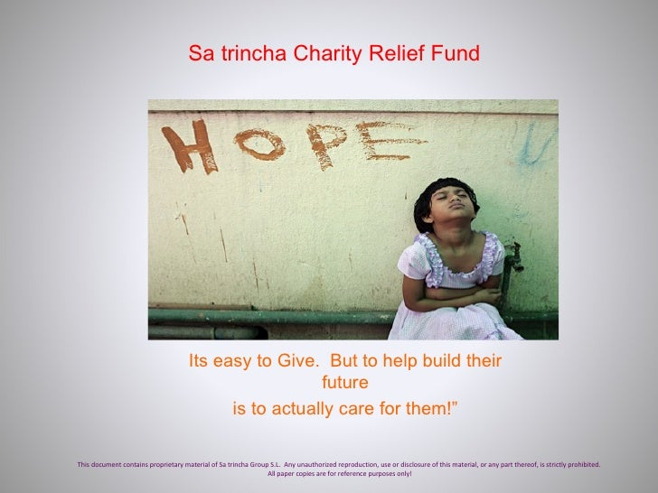Sa trincha Charity Relief Fund This document contains proprietary material of Sa trincha Group S.L.  Any unauthorized repr...