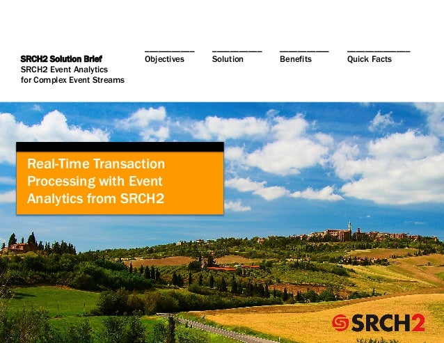SRCH2 Solution Brief SRCH2 Event Analytics for Complex Event Streams  Real-Time Transaction Processing with Event Analy...