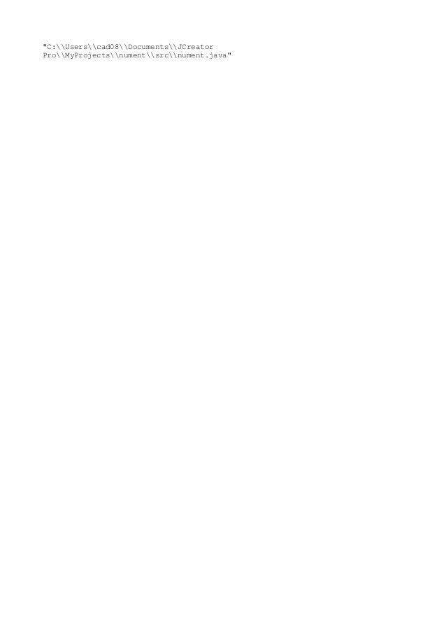 """C:Userscad08DocumentsJCreatorProMyProjectsnumentsrcnument.java"""