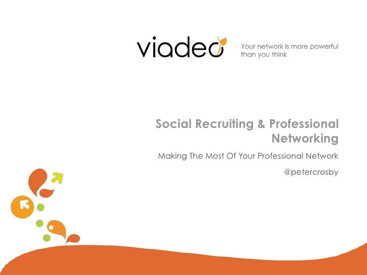 Social Recruiting & Professional                    NetworkingMaking The Most Of Your Professional Network                ...