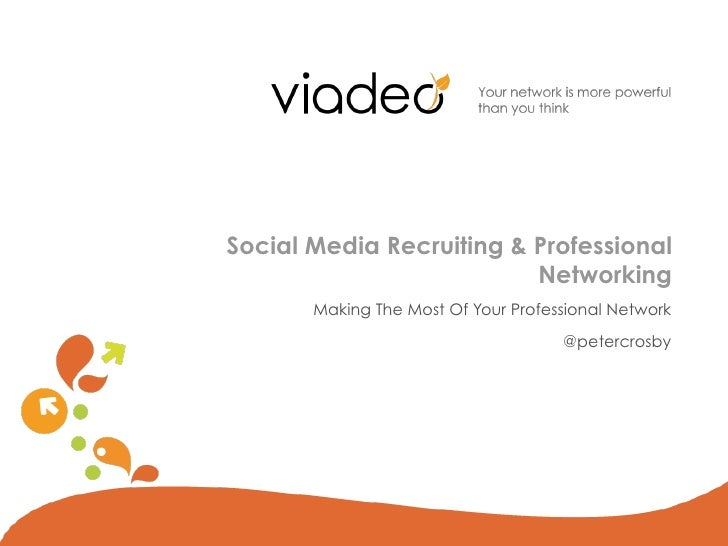 Social Media Recruiting & Professional                          Networking       Making The Most Of Your Professional Netw...