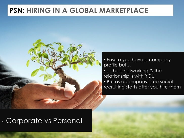 PSN: HIRING IN A GLOBAL MARKETPLACE                             • Ensure you have a company                             p...