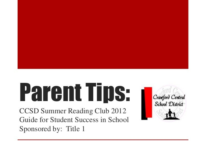 Parent Tips:CCSD Summer Reading Club 2012Guide for Student Success in SchoolSponsored by: Title 1