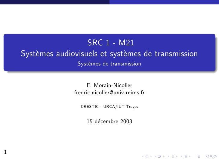 SRC 1 - M21     Syst`mes audiovisuels et syst`mes de transmission         e                        e                    Sy...