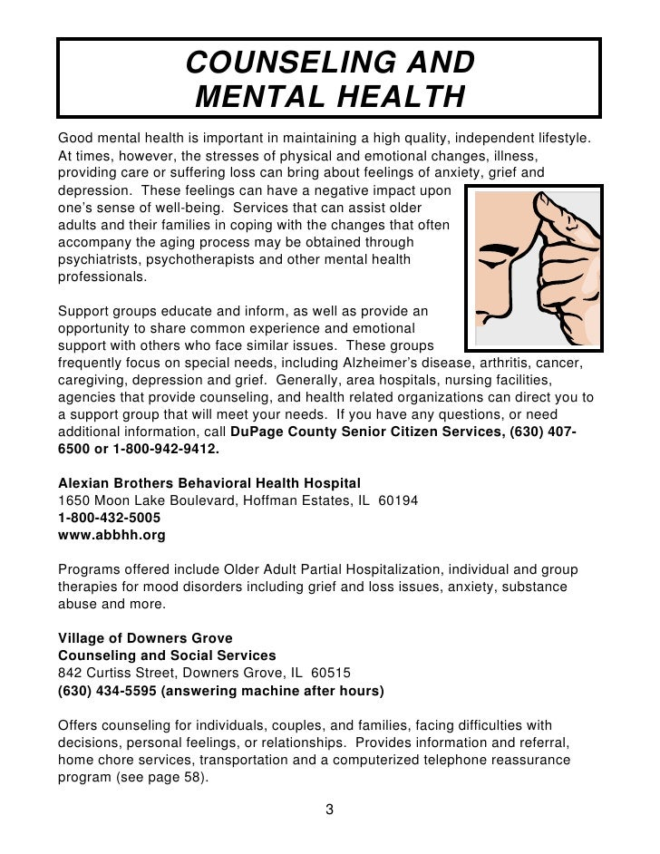 COUNSELING AND                     MENTAL HEALTH Good mental health is important in maintaining a high quality, independen...