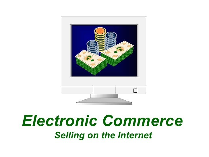 Electronic Commerce  Selling on the Internet