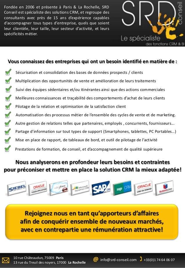 Fondée en 2006 et présente à Paris & La Rochelle, SRDConseil est spécialiste des solutions CRM, et regroupe desconsultants...