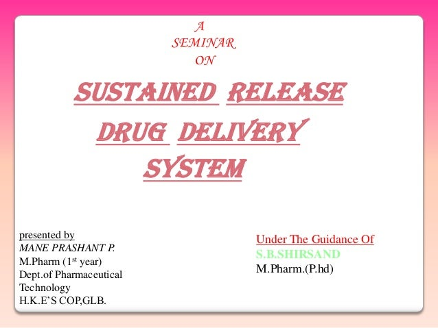 A                         SEMINAR                            ON           SUSTAINED RELEASE            DRUG DELIVERY      ...