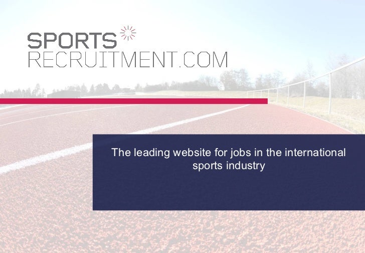 The leading website for jobs in the international               sports industry