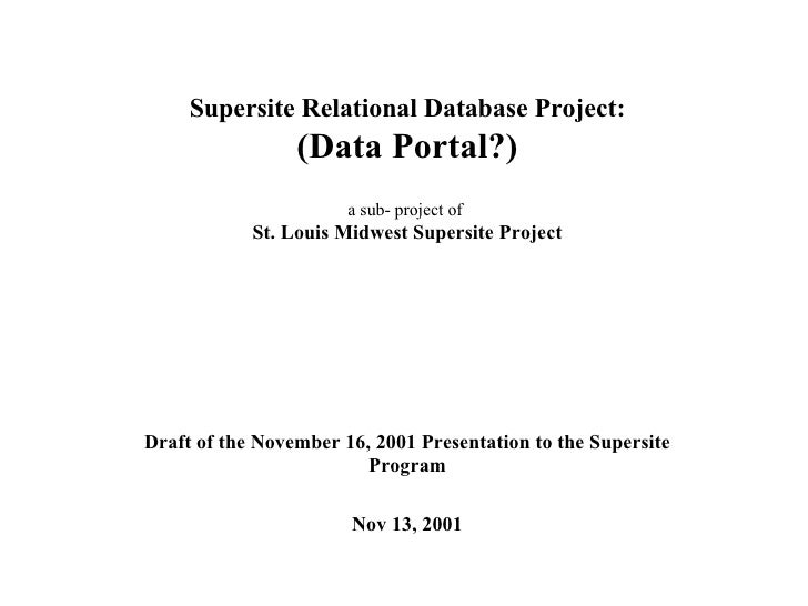 Supersite Relational Database Project: (Data Portal?) a sub- project of  St. Louis Midwest Supersite Project Draft of the ...