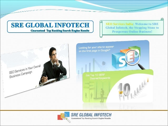 SEO Services India: Welcome to SRE Global Infotech, the Stepping Stone to Prosperous Online Business!